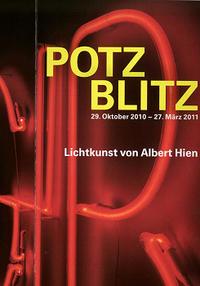 Plakat POTZ BLITZ. Lichtkunst von Albert Hien
