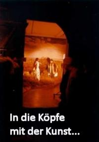 """""""In die Köpfe mit der Kunst..."""""""