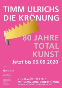 Timm Ulrichs. Die Krönung - 80 Jahre Totalkunst